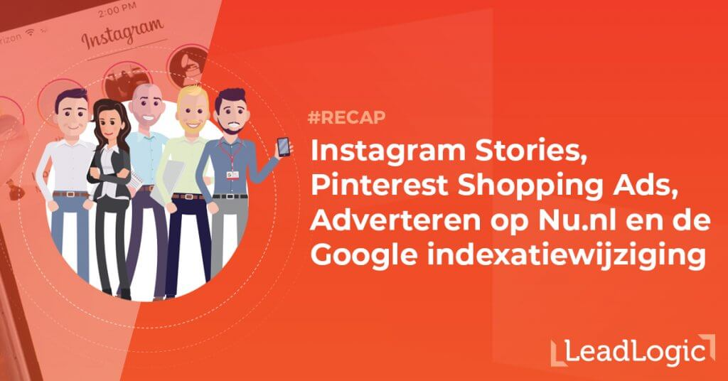 Recap Instagram Stories Pinterest Shopping Ads Nu Advertenties en Google indexatie